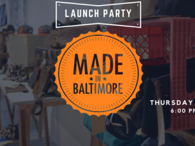 Made in Baltimore Launch Party