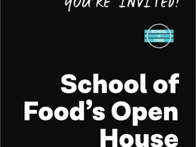 You're Invited to School of Food's Open House!