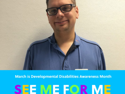 Developmental Disabilities Awareness Month: See Me for Me