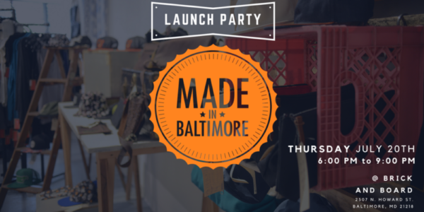 Made In Baltimore Launch Party 1000x500 600x300