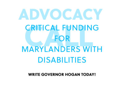 Advocacy Call: Critical Funding for Marylanders with Disabilities