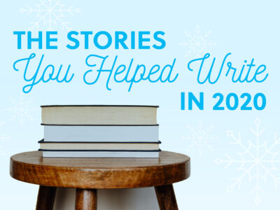 The Stories You Helped Write in 2020
