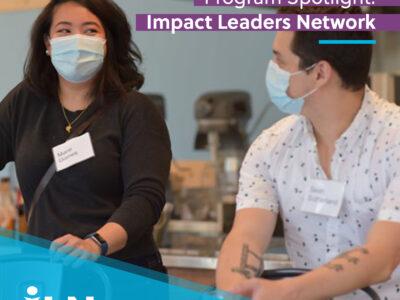 Program Spotlight: Impact Leaders Network (ILN)